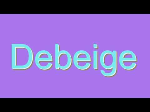 How to Pronounce Debeige