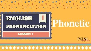 Learning English Pronunciation | Lesson 1 | Phonetic, Spelling and Sound in English