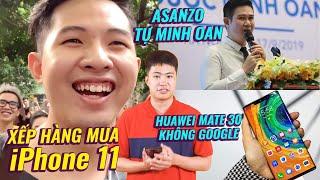 S News t3/T9: iPhone 11 bán chạy, Asanzo bị tố giả bằng chứng minh oan, Huawei Mate 30 không Google