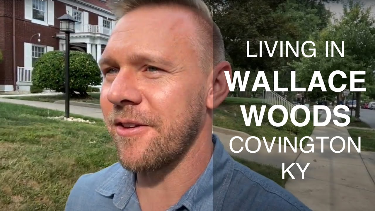 Living in Wallace Woods, Covington, KY - Best Northern KY Neighborhoods