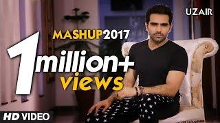 MASHUP 2017 | UZAIR | Aaye Ho Meri Zindagi Mein, Khamoshiyan, Na Jane Koi | LOVE MASHUP 2017 thumbnail