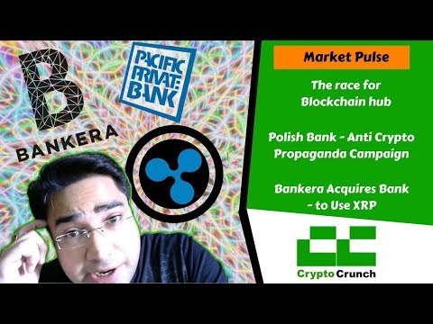 Crypto News Today- Bankera acquires Pacific Pvt Bank - to use XRP /  Race for BlockChain Hub