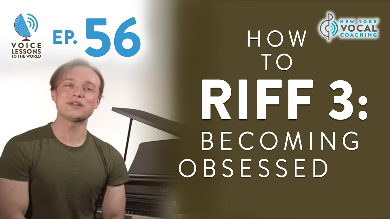 "Ep. 56 ""How To Riff 3: Becoming Obsessed"""