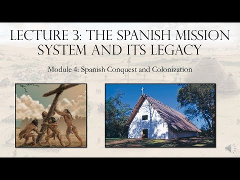 Module 4, Part 3: Spanish Missions and Legacy