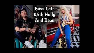 Bass Cafe with Holly and Dean Episode 1