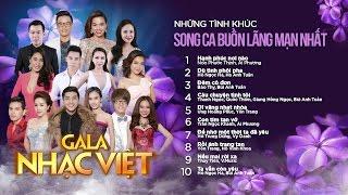 TÌNH KHÚC BUỒN - Những tình khúc song ca lãng mạn nhất - Gala Nhạc Việt (Official Audio)