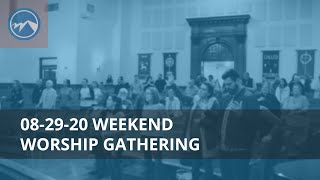 Weekend Worship Gathering - August 29, 2020