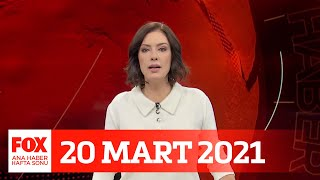 Uyarılar fayda etmiyor... 20 Mart 2021 Gülbin Tosun ile FOX Ana Haber Hafta Sonu