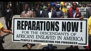 REPARATIONS FOR SLAVERY & SEGREGATION