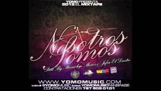 Yomo - Nosotros Somos (Prod by Musicologo, Menes, Jeffra, AG La Voz) (2012 El Mixtape)