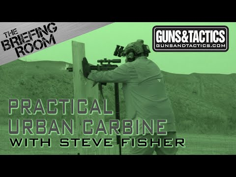 The Briefing Room:  Practical Urban Carbine By Steve Fisher