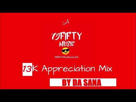 A 75Fifty Music 13K Appreciation Mix (by Da Sana)