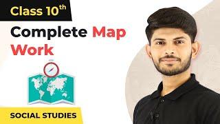Complete Map Work Class 10 (Geography)   Class 10 CBSE NCERT