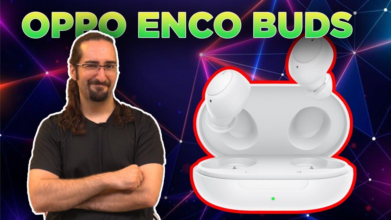 Oppo Enco Buds İncelemesi | Uygun Fiyata Pek Çok Özellik!