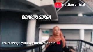 Bidadari surga ~ ustadz jefri Al Buchori (cover song) by mustika Andini