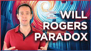 The Will Rogers Paradox Explained