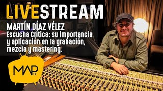 Escucha Critica Para Grabación Mezcla y Mastering  | Martín Díaz Vélez