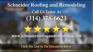 Reviews   Schneider Roofing and Remodeling St Charles Mo  (314) 378-6623