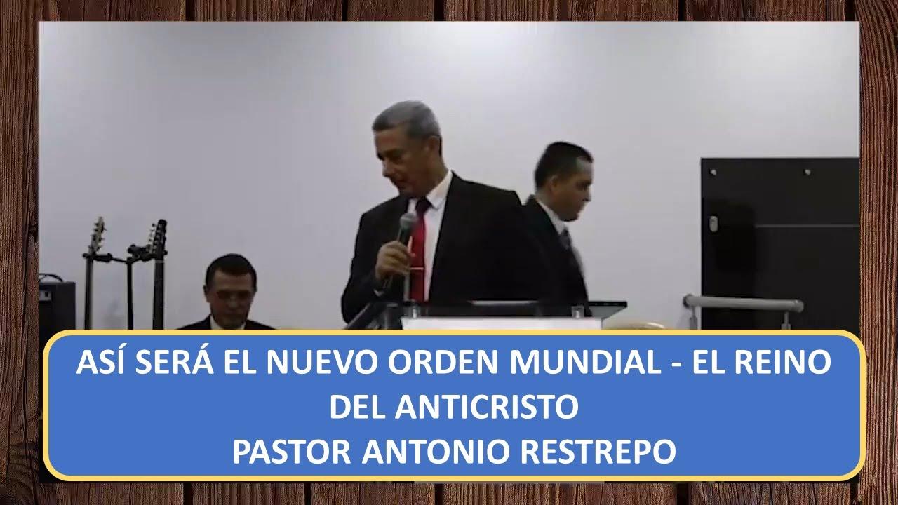 Download ASÍ SERÁ EL NUEVO ORDEN MUNDIAL - EL REINO DEL ANTICRISTO - PASTOR ANTONIO RESTREPO