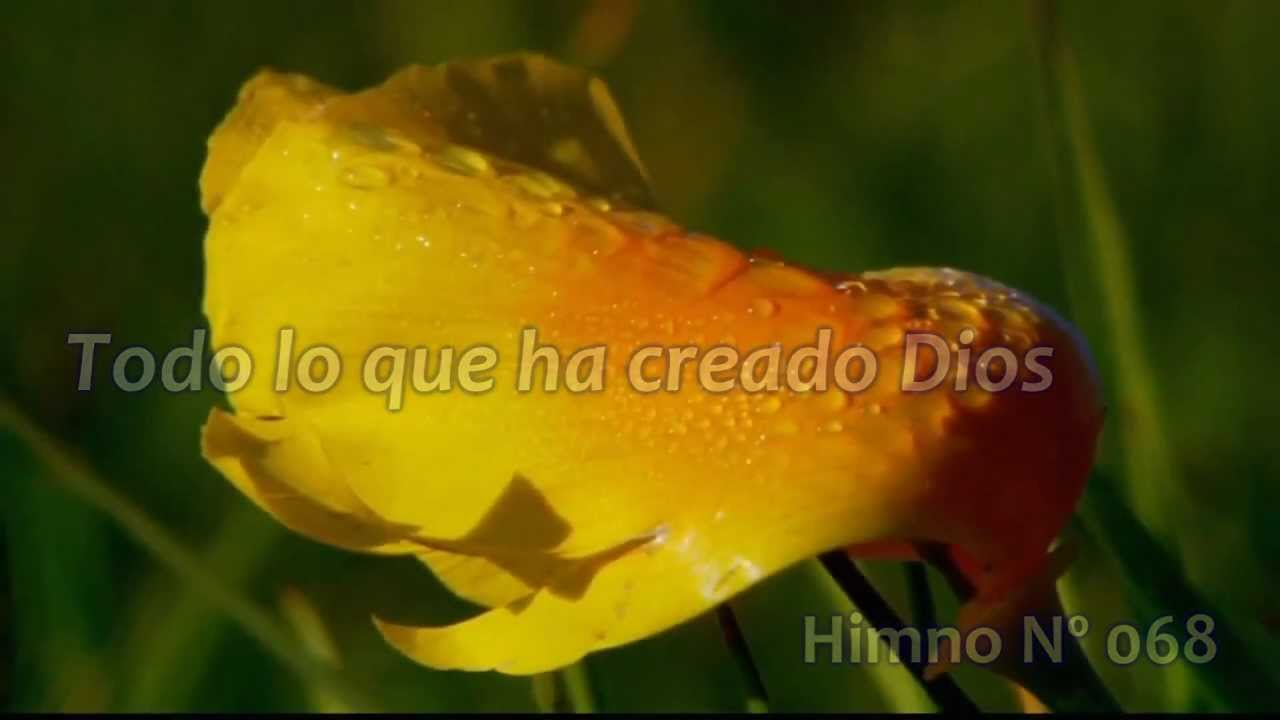 Todo lo que ha creado Dios | Himno No 068
