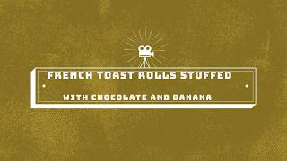French Toast roll-ups stuffed with chocolate and banana Dessert recipe