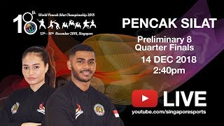 Pencak Silat Match Prelim 8 & Quarter (Day 2 Arena 3) | 18th World Pencak Silat Championship 2018
