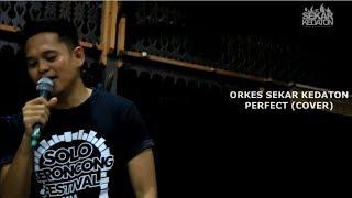 ORKES SEKAR KEDATON - PERFECT (cover)