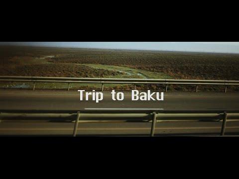 Trip to Baku