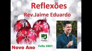 Ano Novo - Ao olhar para 2021... - Rev. Jaime Eduardo