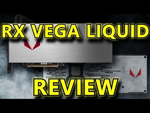 The RX Vega Liquid Edition Review