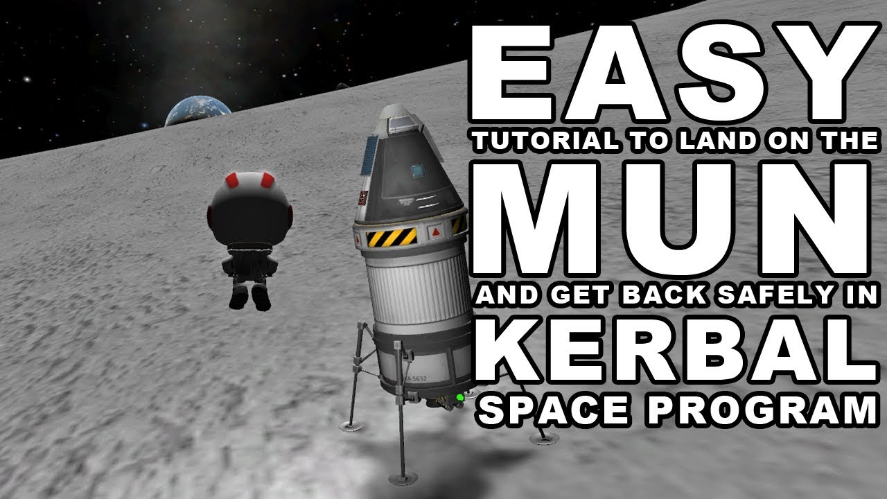 KSP made easy: How to land on the Mun - Kerbal Space ...