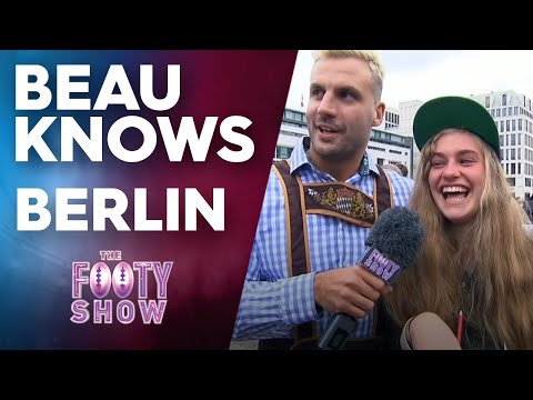 Beau Knows Berlin | NRL Footy Show