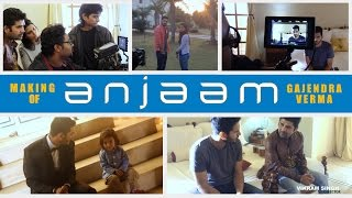 Making of Anjaam | Gajendra Verma | Vikram Singh | Behind the Scene