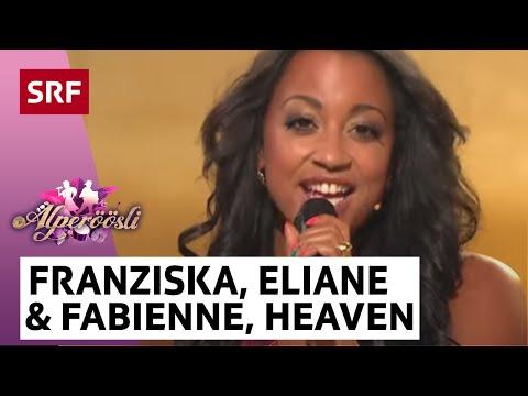 Franziska Wigger, Eliane Müller und Fabienne Louves mit Heaven - Alperöösli