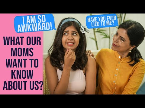 #MomAndMe Questions Every Mother Wants to ask her Daughter | Sejal Kumar