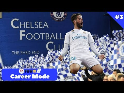FIFA 18 Chelsea CAREER MODE - Ep 3 -  Isco is a Blue!!