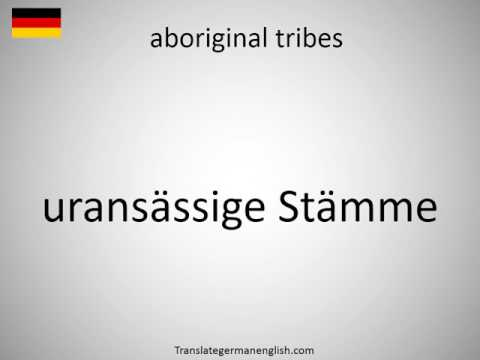 How to say aboriginal tribes in German?