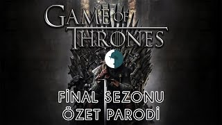 Game Of Thrones - FİNAL SEZON ÖZET PARODİ