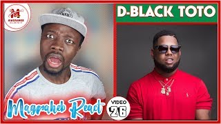 D-Black in TR0UBLE, Magraheb Reacts to his Latest video #Toto ft Joey B