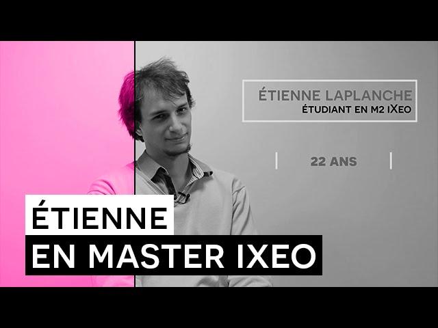 Témoignage Formation : Etienne LAPLANCHE - étudiant en Master iXeo