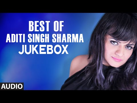 Best of Aditi Singh Sharma Songs (AUDIO JUKEBOX) | BOLLYWOOD SONGS | T-Series