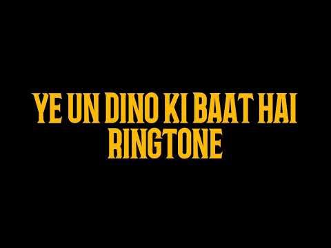 Must Have | Ye Un Dino ki Baat Hai Ringtone | U will Love it