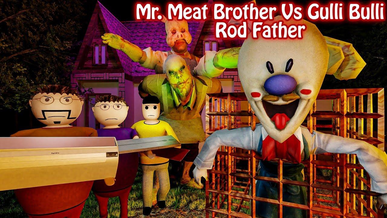 Mr. Meat Brother Vs Ice Scream Rod Father Horror Story || Make Joke Horror || Gulli Bulli
