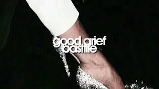 Good Grief Bastille Edit audio