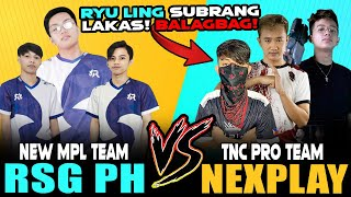 RSG PH [New MPL Team] vs. NEXPLAY [Ryu, Yawi, Miles with TNC Rtzy] ~ Mobile Legends