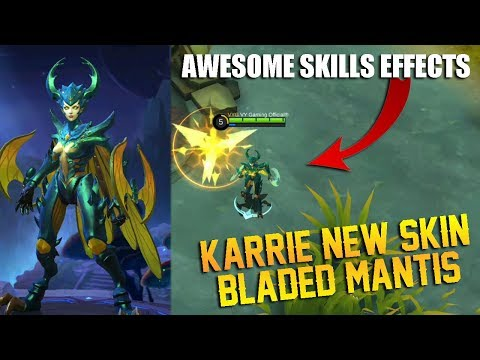 KARRIE New Skin Bladed Mantis Review and Gameplay | Awesome Skills Effects - Mobile Legends