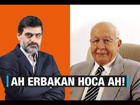 Ali Karahasanoğlu : Ah Erbakan Hoca, Ah!
