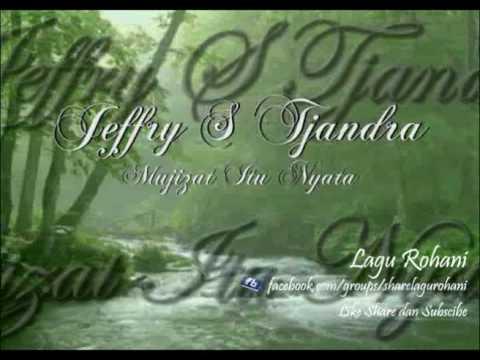 Mujizat Itu Nyata - Jeffry S Tjandra