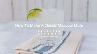 How To Make A Classic Moscow Mule | Classic Cocktails