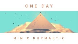 ONE DAY   MIN Ft. Rhymastic [JLyric]